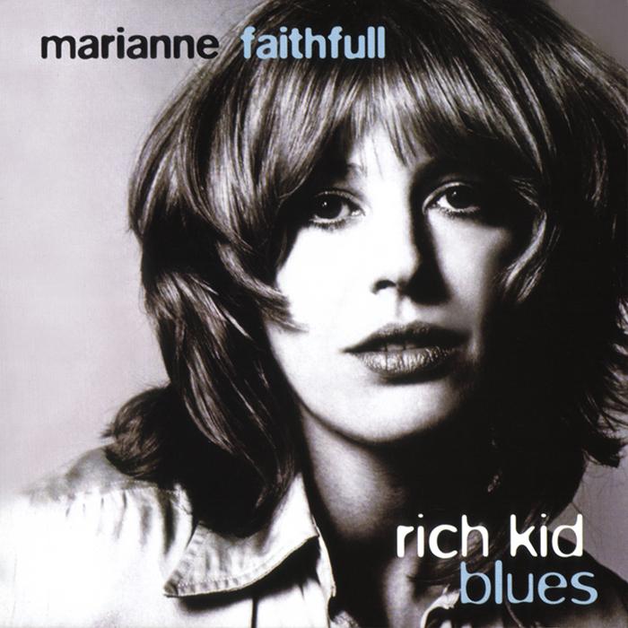 Rich Kid Blues Marianne Faithfull