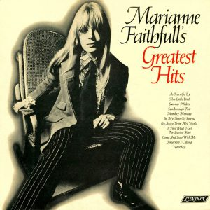 The U.S release of 'The World of...' was retitled 'Marianne Faithfull's Greatest Hits'.